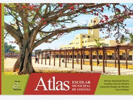 Atlas Escolar Municipal de Goiânia 2ª Edição 2019
