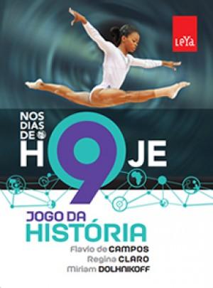 Jogo da História - Nos Dias de Hoje 9º Ano - 2ª Edição