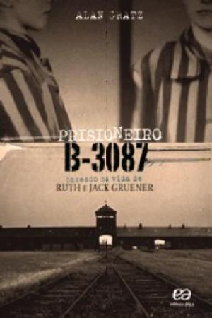 O Prisioneiro B-3087 - Coleção Vasto Mundo
