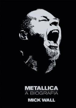 Metallica - A Biografia