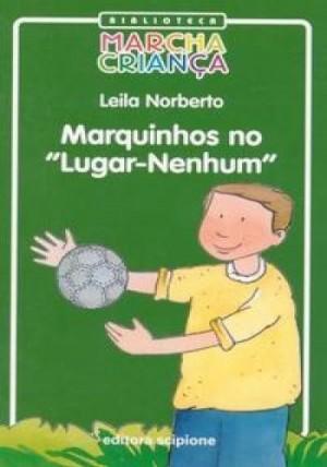 Marquinhos no  Lugar-Nenhum - Biblioteca Marcha Criança