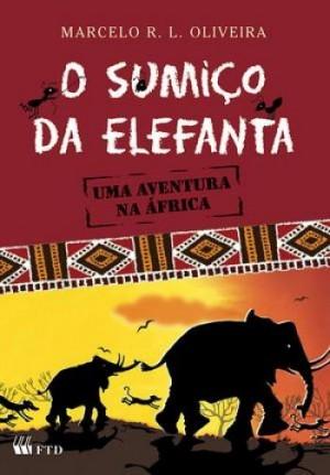 O sumiço da elefanta - uma aventura na África