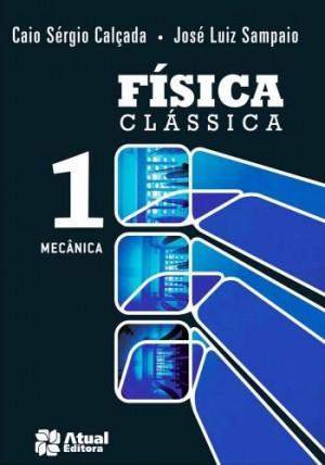 Física Clássica Volume 1 - 1ª Edição - Mecânica