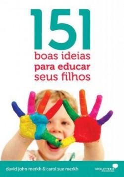 151 boas idéias para educar seus filhos