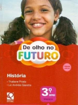 De Olho no Futuro - História 3º Ano - 1ª Edição