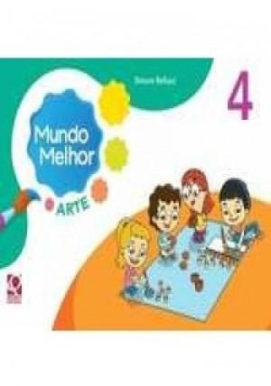 Mundo Melhor Arte 4º Ano - 1ª Edição