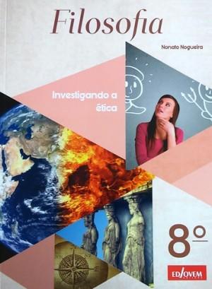 Filosofia 8º Ano - Investigando a Ética e a Sexualidade