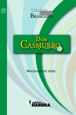 Dom Casmurro - Clássicos da Literatura Brasileira