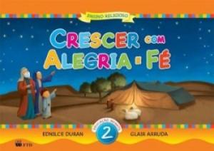 Crescer Com Alegria e Fé Educação Infantil Volume 2 - 1ª Edi