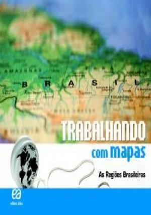Trabalhando Com Mapas - As Regiões Brasileiras