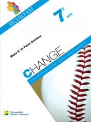 Change Século XXI 7º Ano