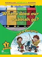 Where Does Our Rubbish Go? Lest´s Recycle! LEVEL 3 FACT E  FICTION