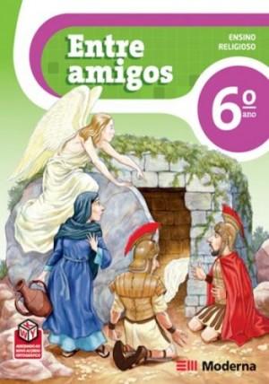 Entre Amigos Ensino Religioso 6º Ano - 2ª Edição