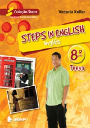 Steps in English Teens - Inglês 8. Ano