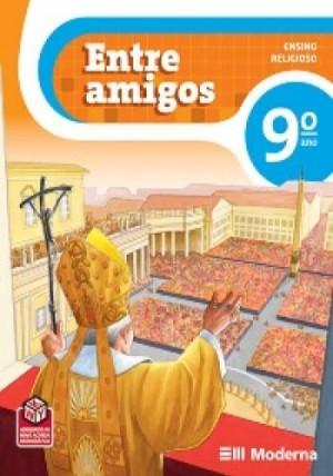 Entre Amigos Ensino Religioso 9º Ano - 2ª Edição