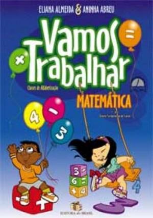 Vamos Trabalhar - Matemática 1º Ano