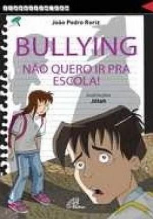 Bullying Não Quero ir Para a Escola
