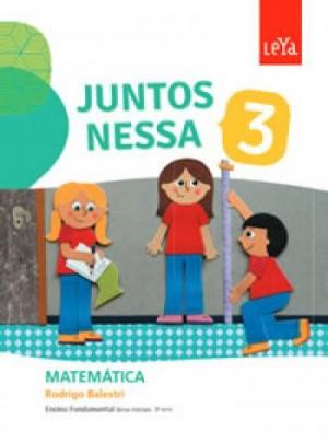 Juntos Nessa Matemática 3º Ano - 1ª Edição