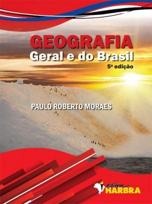 Geografia Geral e do Brasil - 5ª Edição