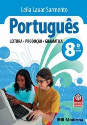 Português Leitura Produção e Gramática 8. Ano