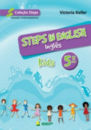Steps in English Kids - Inglês 5. Ano