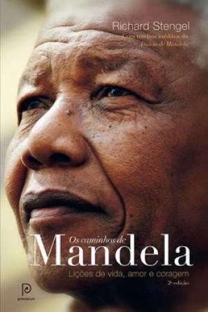 Os Caminhos de Mandela - Lições de vida, amor e coragem