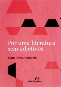 Por Uma Literatura Sem Adjetivos