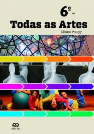 Todas as Artes 6º Ano - 1ª Edição