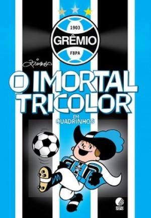 Grêmio - Imortal Tricolor, O
