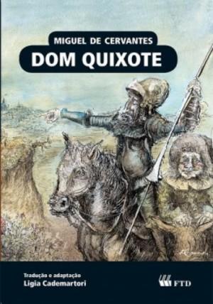 Dom Quixote - Almanaque Dos Clássicos da Literatura Universa - Tradução e Adaptação Ligia Cademartori