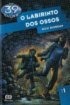 Labirinto Dos Ossos - The 39 Clues Livro 1