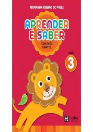 Aprender e Saber - Educação Infantil Livro 3 - 1ª Edição