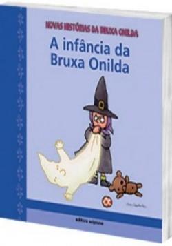 Infância da Bruxa Onilda, A