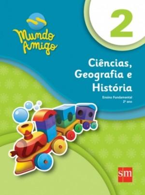 Mundo Amigo Ciências, Geografia e História 2º Ano - 2ª Ediçã