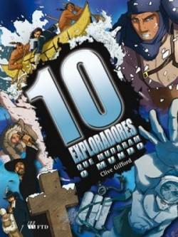 10 Exploradores Que Mudaram o Mundo