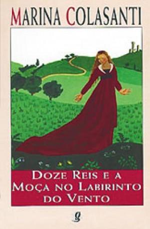 Doze Reis e a Moça no Labirinto do Vento