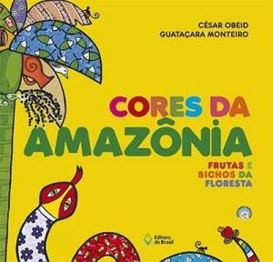 Cores da Amazônia - Frutas e Bichos da Floresta