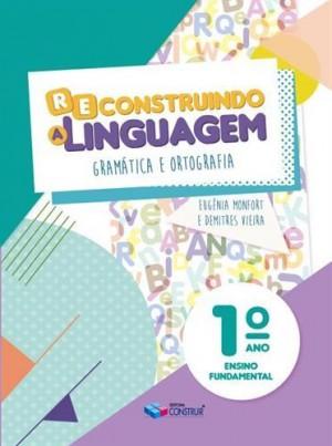 Reconstruindo a Linguagem 1º Ano - 2019