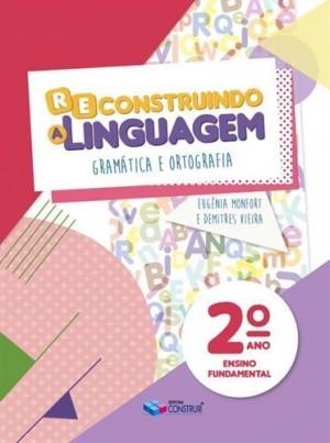Reconstruindo a Linguagem 2º Ano - 2019