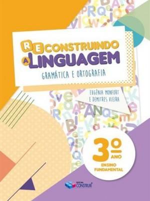 Reconstruindo a Linguagem 3º Ano - 2019
