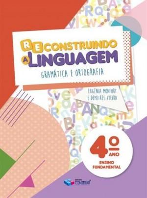 Reconstruindo a Linguagem 4º Ano - 2019
