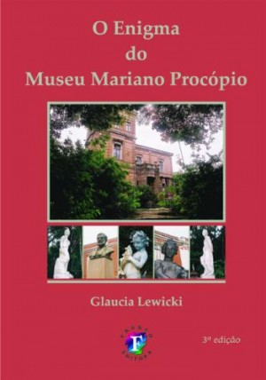 Enigma do Museu Mariano Procópio, O