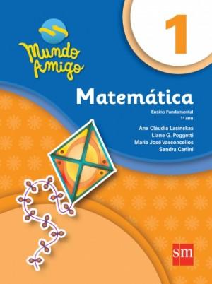 Mundo Amigo Matemática 1º Ano - 4ª Edição
