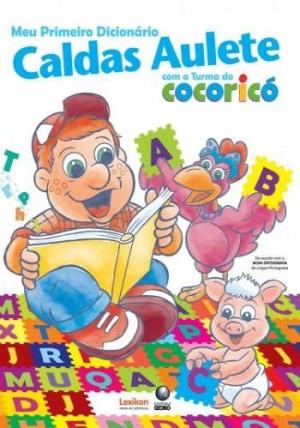 Meu primeiro dicionário Caldas Aulete com a Turma do Cocoric
