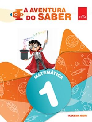 A Aventura do Saber Matemática 1º Ano - 1ª Edição