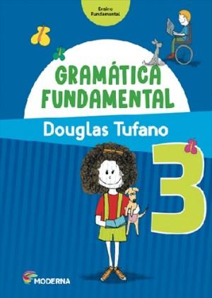 Gramatica Fundamental 3º Ano - 3ª Edição