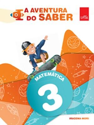A Aventura do Saber Matemática 3º Ano - 1ª Edição