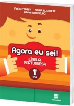 Agora eu Sei! Português 1º Ano - 3ª Edição