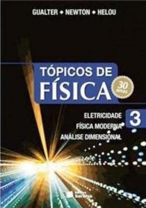 Tópicos de Física Volume 3 - 18ª Edição Eletricidade, Física Moderna, Análise Dimensional