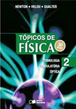 Tópicos de Física Volume 2 - 19ª Edição Termologia Ondulatória Óptica